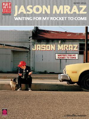Jason Mraz: Waiting for My Rocket to Come: Guitar, Vocal