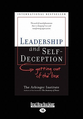 Leadership and Self-Deception: Getting Out of the Box (Easyread Large Edition)