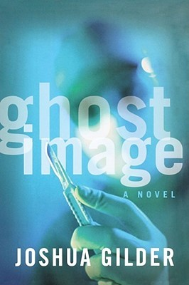 Ghost Image by Joshua Gilder