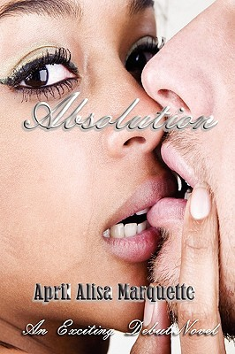 Absolution by April Alisa Marquette
