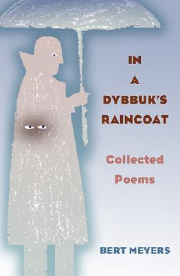 In a Dybbuk's Raincoat by Bert Meyers