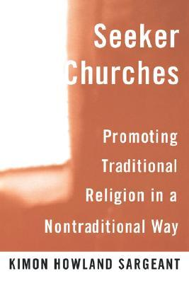 Seeker Churches by Kimon Howland Sargeant