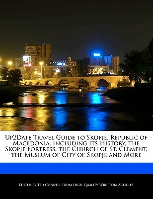 Up2date Travel Guide to Skopje, Republic of Macedonia, Includ... by Ted Connell