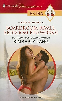 Boardroom Rivals, Bedroom Fireworks! by Kimberly Lang