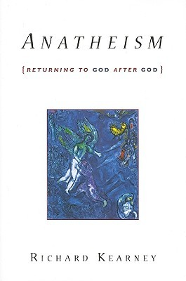 Anatheism: Returning to God After God