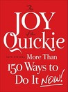 The Joy of the Quickie: More Than 150 Ways to Do It Now!