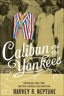 Caliban and the Yankees by Harvey R. Neptune