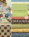 Quilter's Academy Vol. 2 - Sophomore Year: A Skill-Building Course in Quiltmaking