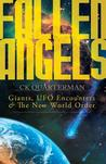Fallen Angels: Giants, UFO Encounters and the New World Order