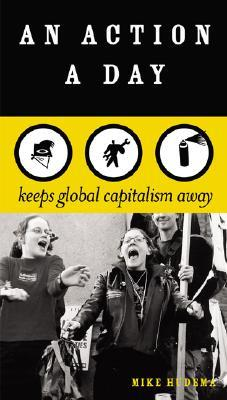 An Action a Day: Keeps Global Capitalism Away