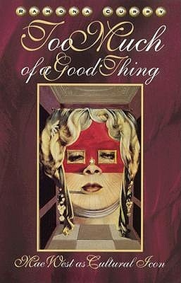 Too Much Of A Good Thing by Ramona Curry