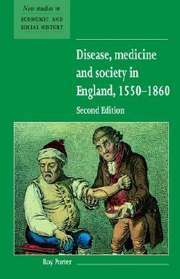 Disease, Medicine and Society in England, 1550 1860