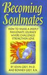 Becoming Soulmates: Keys to Lasting Love, Passion and a Great Relationship