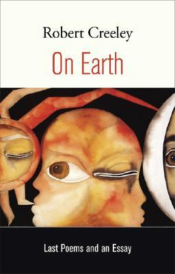 On Earth by Robert Creeley