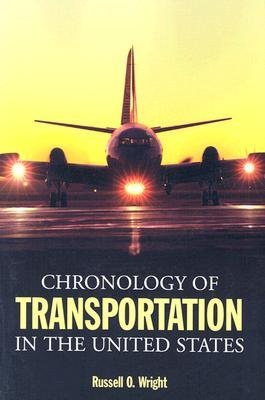Chronology of Transportation in the United States by Russell O. Wright