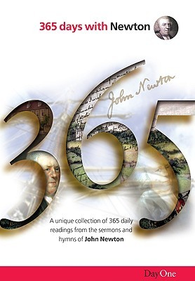 365 Days with Newton: A Unique Collection of 365 Daily Readings from the Unpublished Sermons and the Writings of John Newton