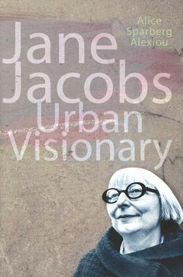 Jane Jacobs: Urban Visionary