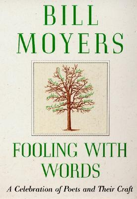 Fooling with Words by Bill Moyers