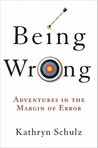 Being Wrong: Adventures in the Margin of Error