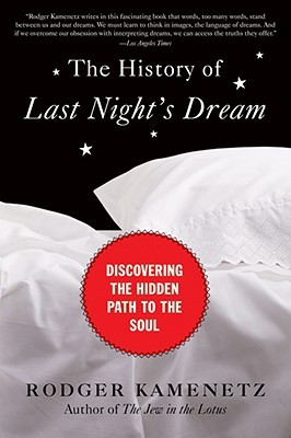 The History of Last Night's Dream by Rodger Kamenetz