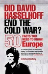 Did David Hasselhoff End the Cold War?: 50 Facts You Need to Know: Europe