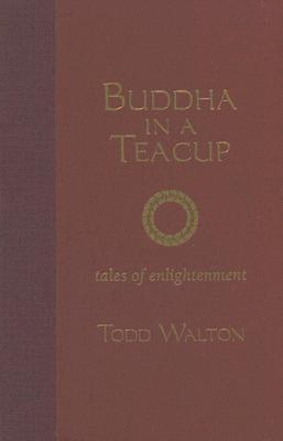 Buddha in a Teacup: Tales of Enlightenment