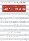 The Twelve-Note Music of Anton Webern: Old Forms in a New Language