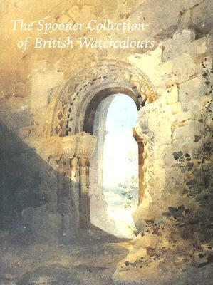 The Spooner Collection of British Watercolours by Michael Broughton