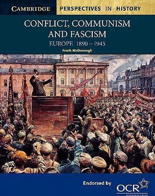 Conflict, Communism and Fascism: Europe 1890-1945