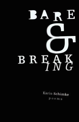 Bare and Breaking