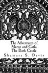The Dark Castle (The Adventures of Marco and Carla, #1)