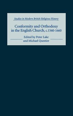 Conformity and Orthodoxy in the English Church, C.1560-1660