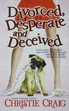 Divorced, Desperate and Deceived (Divorced and Desperate #3)