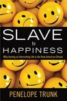 Slave to Happiness: Why Having an Interesting Life Is the New American Dream