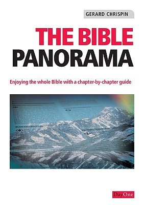 The Bible Panorama: Enjoying the Whole Bible with a Chapter-By-Chapter Guide