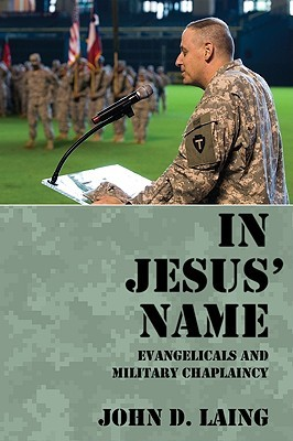 In Jesus' Name: Evangelicals and Military Chaplaincy