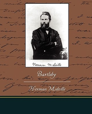Bartleby by Herman Melville