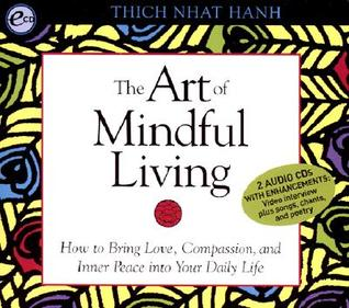 The Art of Mindful Living by Thich Nhat Hanh