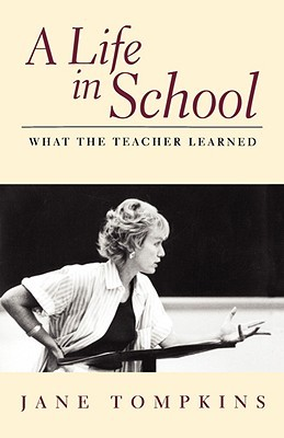 A Life In School by Jane Tompkins