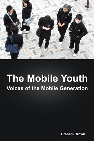 The Mobile Youth: Voices of The Mobile Generation