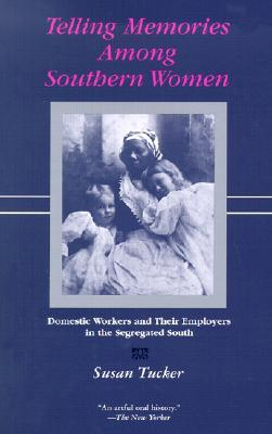 Telling Memories Among Southern Women by Susan Tucker