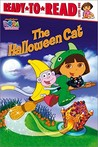 The Halloween Cat (Dora the Explorer: Ready-to-Read)