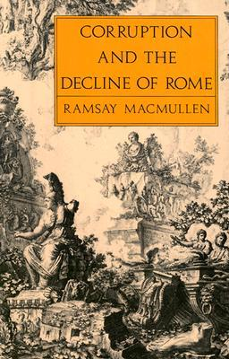 Corruption and the Decline of Rome