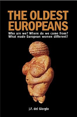 The Oldest Europeans: Who Are We? Where Do We Come From? What Made European Women Different?