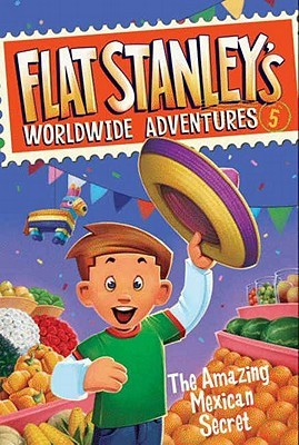 The Amazing Mexican Secret (Flat Stanley's Worldwide Adventures, #5)