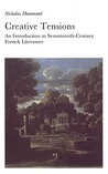 Creative Tensions: Introduction to Seventeenth-century French Literature