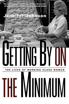 Getting by on the Minimum: The Lives of Working Class Women
