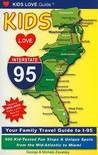 Kids Love I-95: Your Family Travel Guide to I-95: 500 Kid-Tested Fun Stops & Unique Spots from the Mid-Atlantic to Miami