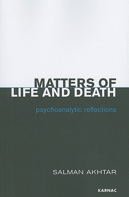 Matters of Life and Death: Psychoanalytic Reflections