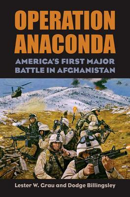 Operation Anaconda: America's First Major Battle in Afghanistan [With CD] (Modern War Studies)